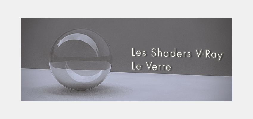 Shaders V-Ray – Le Verre