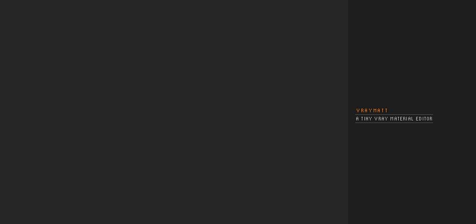 VRayMatt // A Tiny VRayMaterial Editor