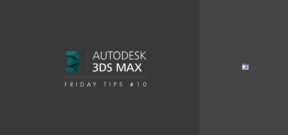 Optimisation 3dsMax Firday Tips #10