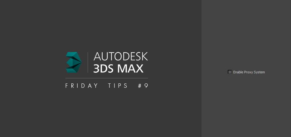 Bitmap Proxies 3dsMax – Friday Tips #9