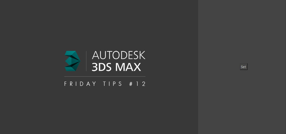 Set Project avec 3dsMax – Friday Tips #12